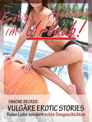 Erotische Abenteuer im Urlaub - Erotikroman