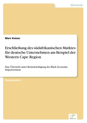 Erschließung des südafrikanischen Marktes für deutsche Unternehmen am Beispiel der Western Cape Region
