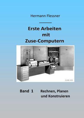 Erste Arbeiten mit Zuse-Computern