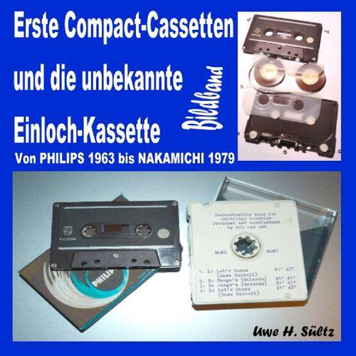 Erste Compact-Cassetten und die unbekannte Einloch-Kassette