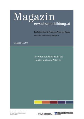 Erwachsenenbildung als Faktor aktiven Alterns. Magazin erwachsenenbildung.at 13, 2011