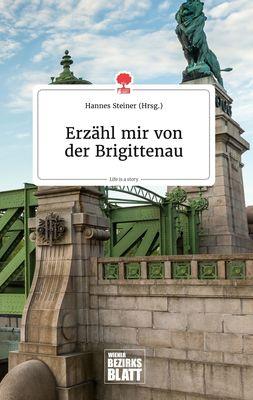 Erzähl mir von der Brigittenau. Life is a Story - story.one