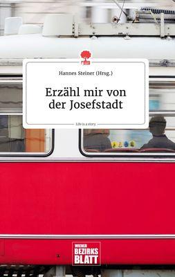 Erzähl mir von der Josefstadt. Life is a Story - story.one