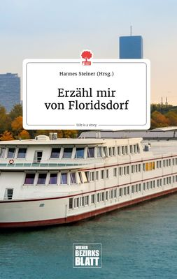 Erzähl mir von Floridsdorf. Life is a Story - story.one