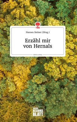 Erzähl mir von Hernals. Life is a Story - story.one