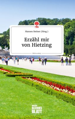 Erzähl mir von Hietzing. Life is a Story - story.one