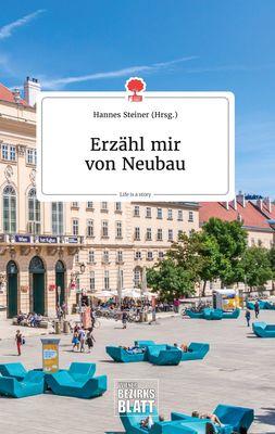 Erzähl mir von Neubau. Life is a Story - story.one