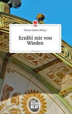 Erzähl mir von Wieden. Life is a Story - story.one
