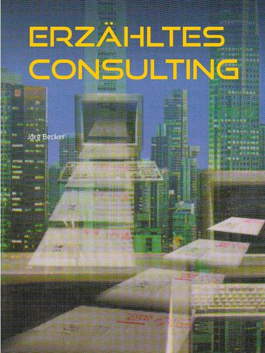 Erzähltes Consulting