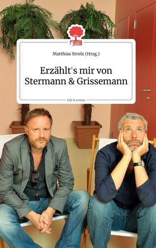 Erzählt's mir von Stermann und Grissemann. Life is a Story - story.one