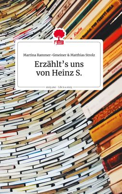 Erzählt's uns von Heinz S. Life is a Story - story.one