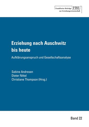 Erziehung nach Auschwitz bis heute