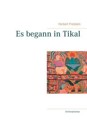 Es begann in Tikal