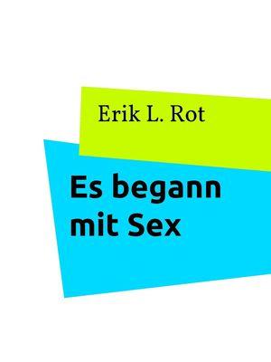 Es begann mit Sex