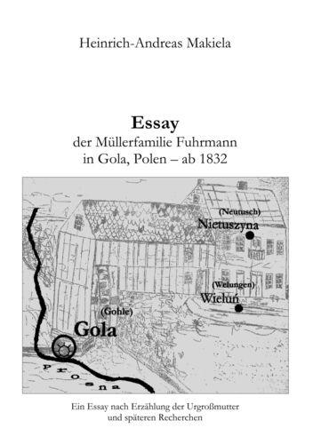Essay der Müllerfamilie Fuhrmann in Gola, Polen - ab 1832