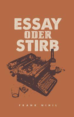 Essay oder Stirb