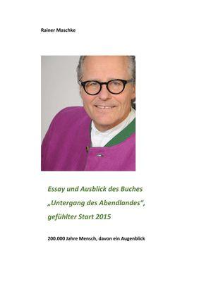 """Essay und Ausblick des Buches """"Untergang des Abendlandes"""""""