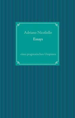 Essays eines pragmatischen Utopisten