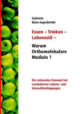 Essen - Trinken - Lebensstil - Warum Orthomolekulare Medizin?