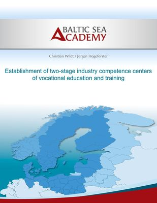 Establishment of two-stage industry compe-tence centers of vocational education and training