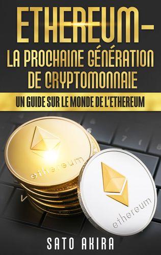 Ethereum - La Prochaine Génération de Cryptomonnaie