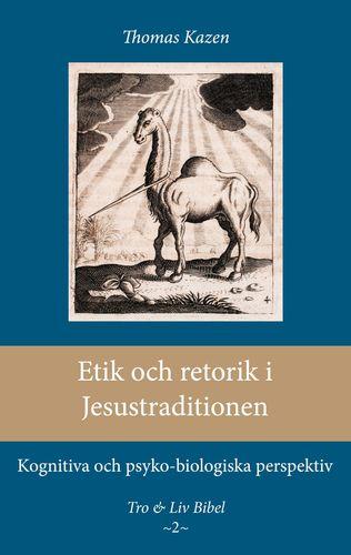 Etik och retorik i Jesustraditionen