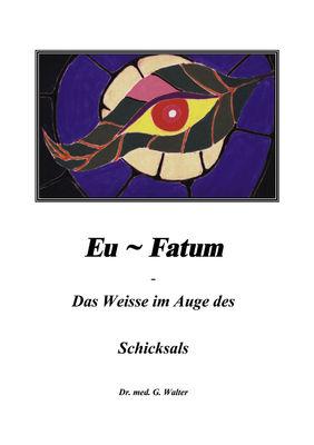 Eufatum - Das weisse im Auge des Schicksals