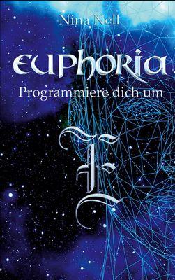 Euphoria - Programmiere dich um