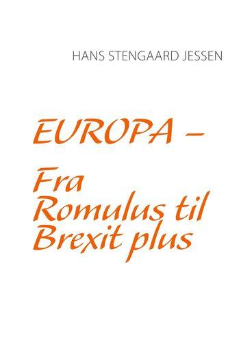 Europa - Fra Romulus til Brexit plus