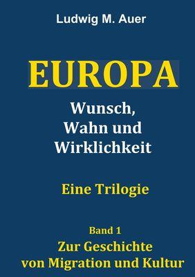 Europa. Wunsch, Wahn und Wirklichkeit