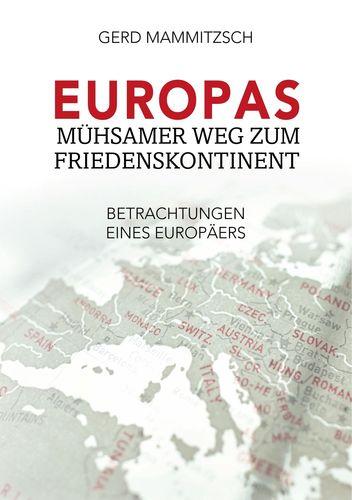 Europas mühsamer Weg zum Friedenskontinent