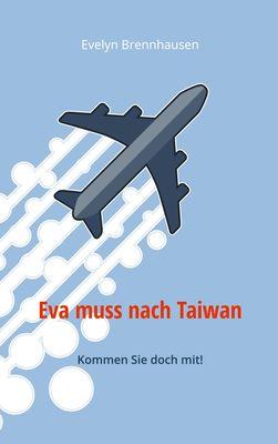 Eva muss nach Taiwan