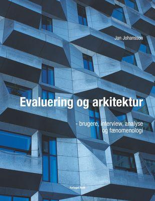Evaluering og arkitektur - brugere, interview, analyse og fænomenologi