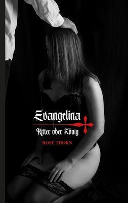 Evangelina - Ritter oder König