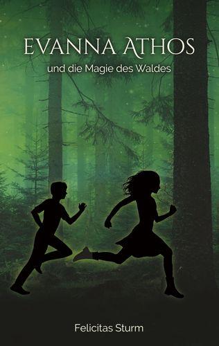 Evanna Athos und die Magie des Waldes