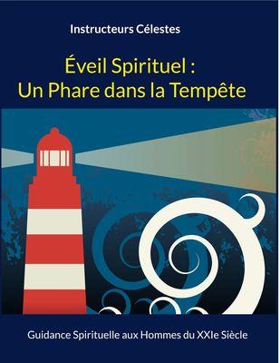 Éveil Spirituel : Un Phare dans la Tempête