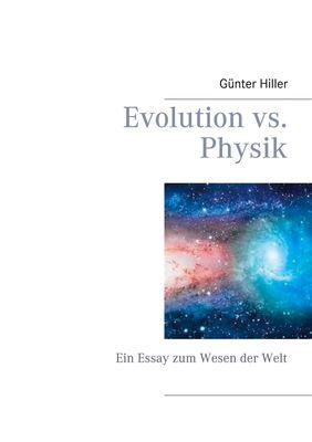 Evolution vs. Physik