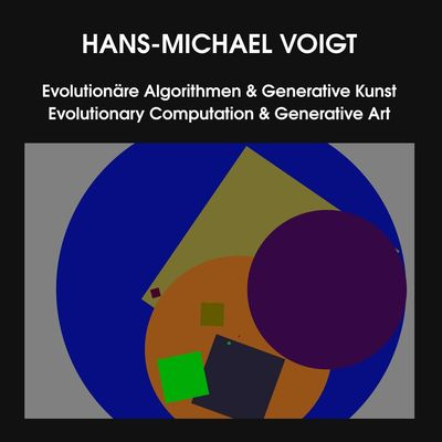 Evolutionäre Algorithmen & Generative Kunst - Evolutionary Computation & Generative Art