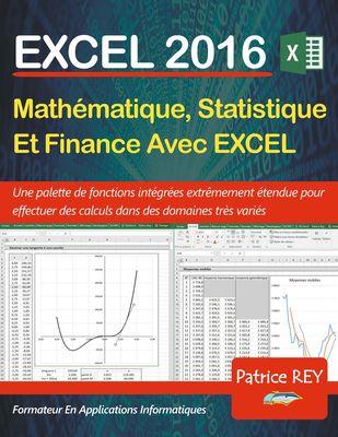 EXCEL 2016 - Mathematique, Statistique et Finance