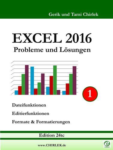 Excel 2016 . Probleme und Lösungen . Band 1