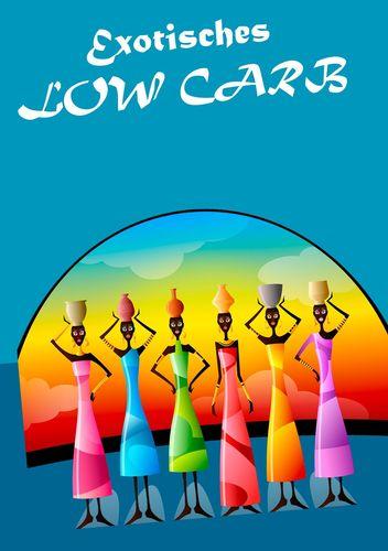 Exotisches Low Carb