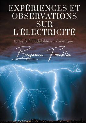 Expériences et observations sur l'électricité