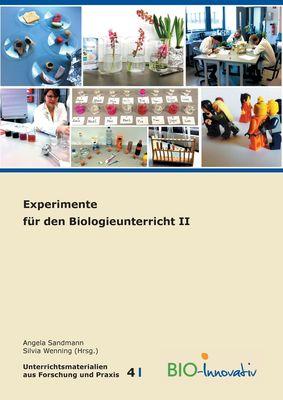 Experimente für den Biologieunterricht II