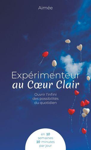 Expérimenteur au Coeur Clair