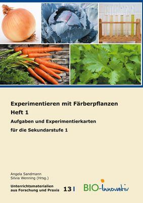 Experimentieren mit Färberpflanzen Heft 1
