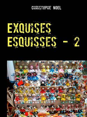 Exquises Esquisses - 2