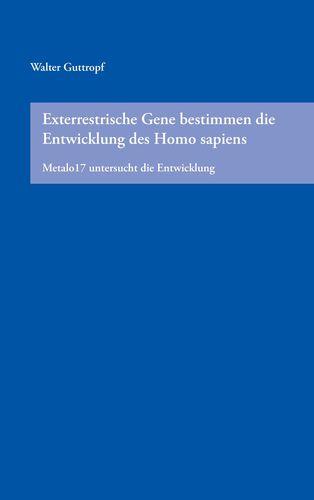 Exterrestrische Gene bestimmen die Entwicklung des Homo sapiens