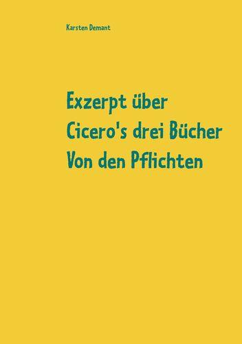 Exzerpt über Cicero's drei Bücher Von den Pflichten von Raphael Kühner