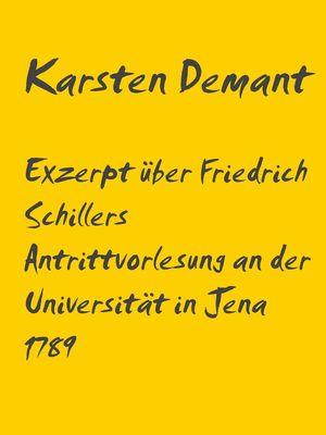 Exzerpt über Schillers Antrittsvorlesung an der Universität in Jena 1789