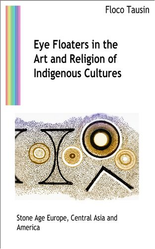 Eye Floaters in the Art and Religion of Indigenous Cultures
